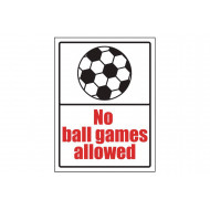 No Ball Games Allowed School Sign