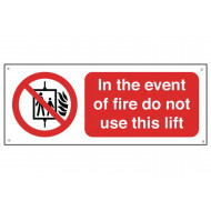 In The Event Of Fire Do Not Use This Lift Aluminium Sign