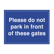 Please Do Not Park In Front Of These Gates External Information Sign