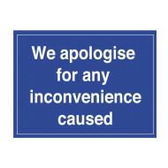 We Apologise For Any Inconvenience Caused External Information Sign