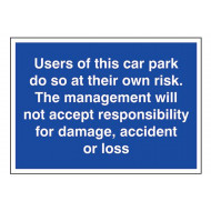 Users Of This Car Park Do So At Their Own Risk External Information Sign