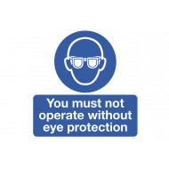You Must Not Operate Without Eye Protection Safety Label Multipack