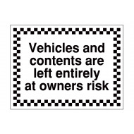 Vehicles And Contents Are Left Entirely At Owners Risk Security Sign