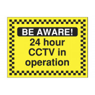 Be Aware 24 Hour CCTV In Operation Security Sign