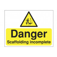 Danger Scaffolding Incomplete Construction Sign
