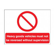 Heavy Goods Vehicles Must Not Be Reversed Without Supervision Stanchion Sign