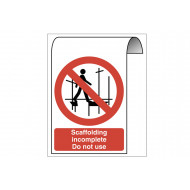Scaffolding incomplete do not use roll top sign