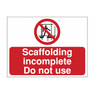 Scaffolding Incomplete Do Not Use Construction Sign