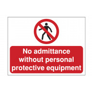 No Admittance Without Personal Protective Equipment Construction Sign