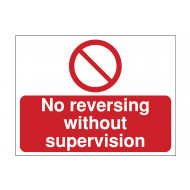 No Reversing Without Supervision Construction Sign