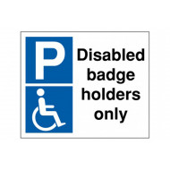 Disabled Badge Holders Only Polycarbonate Parking Sign