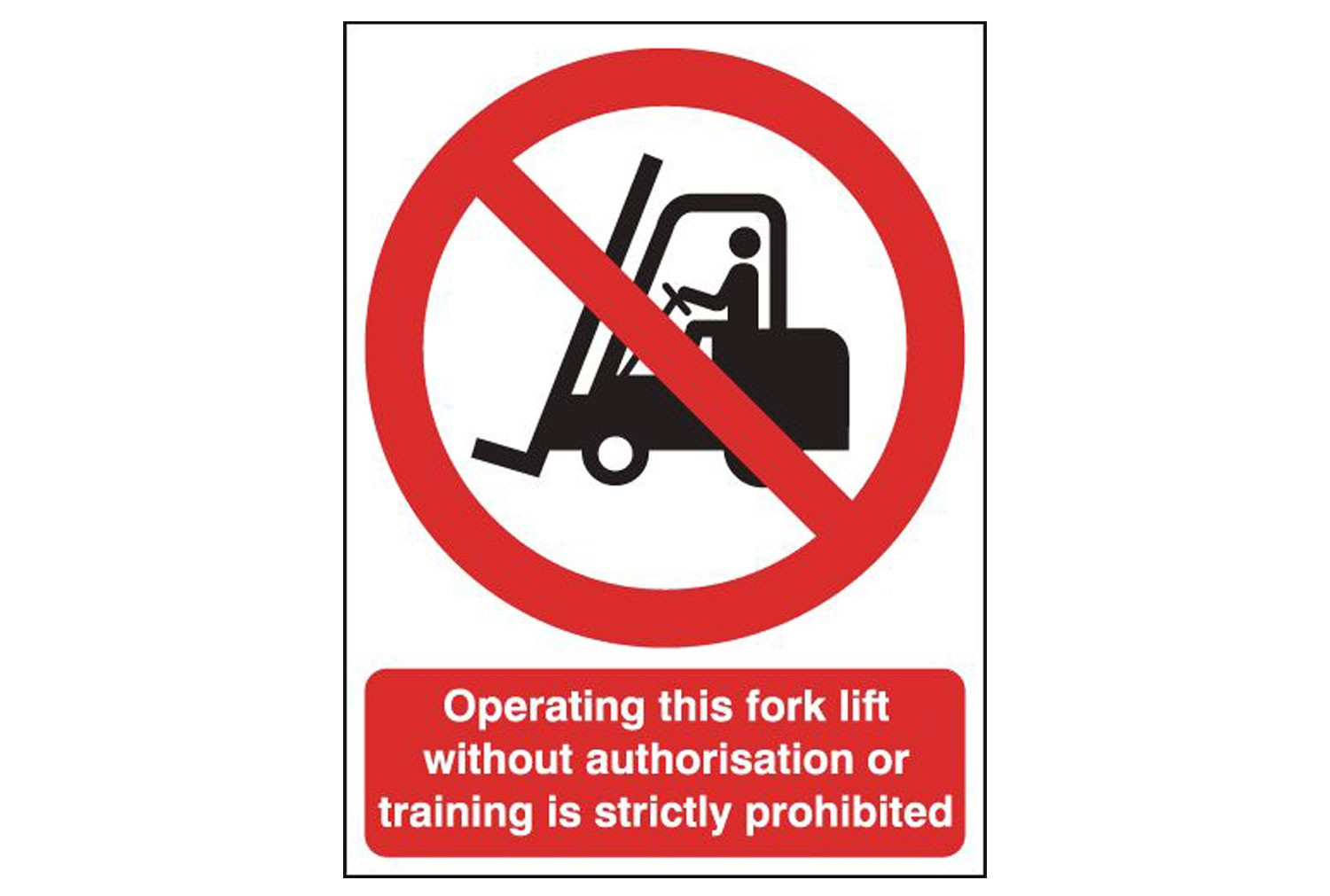 Operating This Fork Lift Without Authorisation Is Prohibited Sign