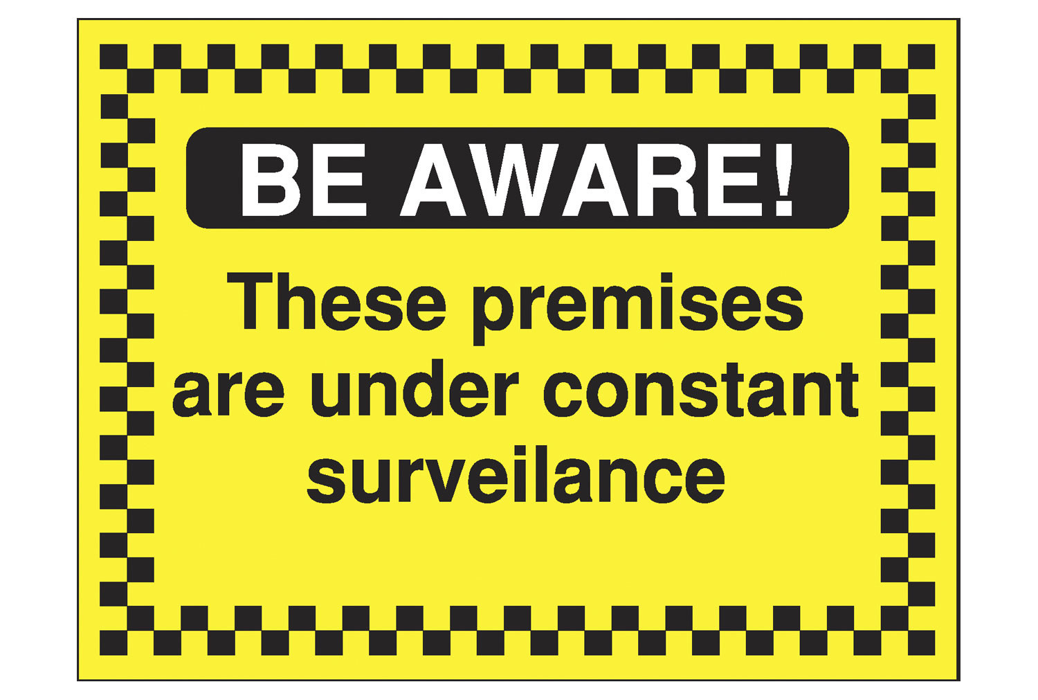 Be Aware These Premises Are Under Constant Surveillance Security Sign
